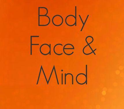 Body Face & Mind